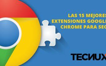 Las 15 mejores extensiones Google Chrome para SEO